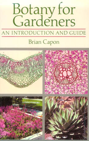 Botany for Gardeners - An Introduction and Guide