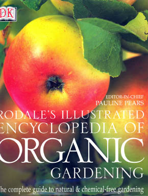 Rodales Illustrated Encyclopedia of Organic Gardening
