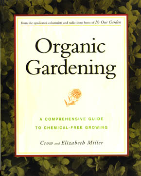 Organic Gardening - A Comprehensive Guide to Chemical-free Growing