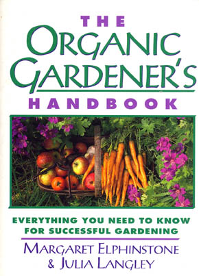 The Organic Gardeners Handbook - Everything You Need to Know for Successful Gardening